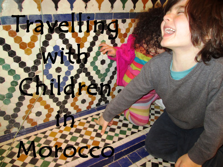 Travelling with Children in Morocco